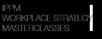 IPPM workplace strategy | masterclasses logo